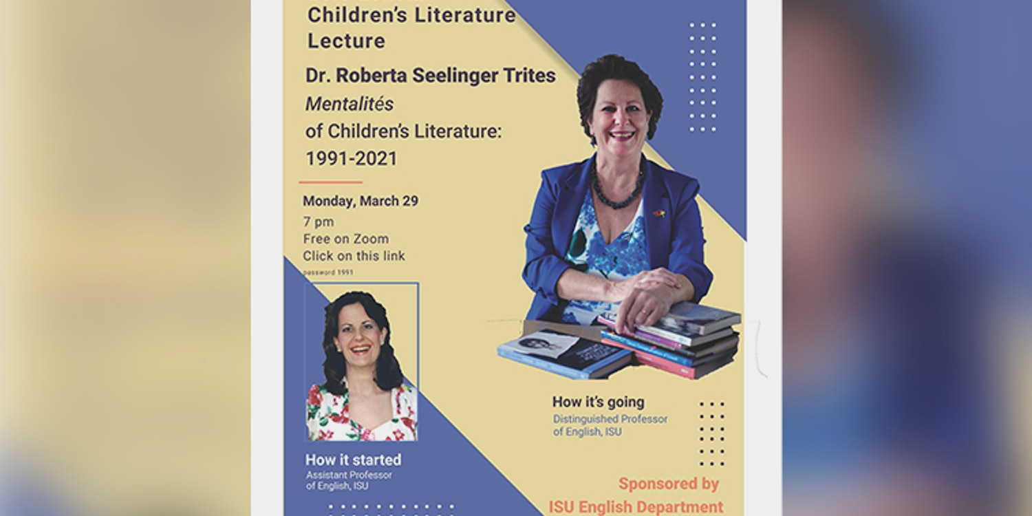 Advertising poster for the Lois Lenski Children's Literature Lecture featuring Dr. Roberta Seelinger Trites on March 29, 2021. Contact Dr. Jan Susina for more information.